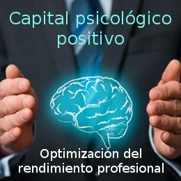 OPTIMIZA TU RENDIMIENTO PROFESIONAL Capital psicológico positivo